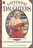 Catherine's Remembrance (Latter-Day Daughters Series)