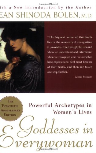 Goddesses in Everywoman: Powerful Archetypes in Women's Lives