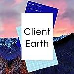 Client Earth   James Thornton,Martin Goodman