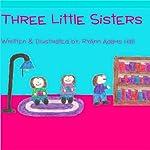 Three Little Sisters | RyAnn Adams Hall