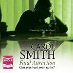 Fatal Attraction   Carol Smith