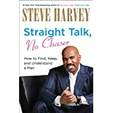 Straight Talk, No Chaser: How to Find, Keep, and Understand a Man ~ Denene Millner