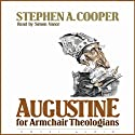Augustine for Armchair Theologians (       UNABRIDGED) by Stephen A. Cooper Narrated by Simon Vance