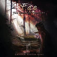 Fae: The Realm of Twilight: The Riven Wyrde Saga, Book 2 Audiobook by Graham Austin-King Narrated by Jonny McPherson