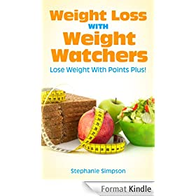 Weight Loss With Weight Watchers: Lose Weight With Points Plus! (Weight Watchers, PointsPlus, Simple Start, Weight Loss Motivation) (English Edition)