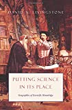 Putting Science in its Place - Geographies of Sceintific Knowledge