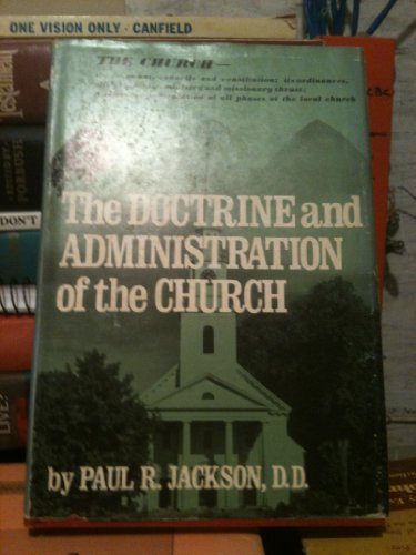The Doctrine and Administration of the Church, Paul R. Jackson