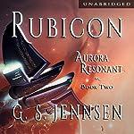 Rubicon: Aurora Resonant, Book 2   G. S. Jennsen