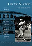 img - for Chicago Sluggers: The First 75 Years (IL) (Images of Baseball) book / textbook / text book