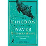 Kingdom Beyond The Wavesby Stephen Hunt