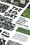 img - for The Big Sort: Why the Clustering of Like-Minded America is Tearing Us Apart book / textbook / text book