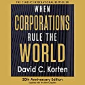 When Corporations Rule the World Audiobook by David C. Korten Narrated by Kevin Pierce