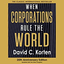 When Corporations Rule the World (       UNABRIDGED) by David C. Korten Narrated by Kevin Pierce