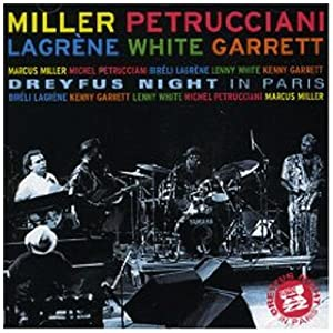 Miller. Garrett. Petrucciani. Lagrene. White - Dreyfus Night in Paris