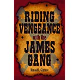 Riding Vengeance with the James Gang ~ Donald L. Gilmore