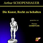Die Kunst, Recht zu behalten   Arthur Schopenhauer