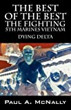 img - for The Best of the Best the Fighting 5th Marines Vietnam: Dying Delta book / textbook / text book