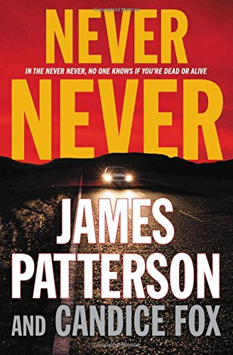 Buy James Patterson Never Never Now!