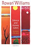 Silence and Honey Cakes: The Wisdom of the Desert (0745951708) by Williams, Rowan