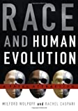 Race and Human Evolution: A Fatal Attraction (0684810131) by Milford Wolpoff
