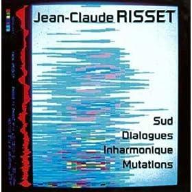 Risset Sud Dialogues Inharmonique Mutations