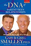 The DNA of Parent-Teen Relationships: Discover the Key to Your Teen's Heart (Focus on the Family)
