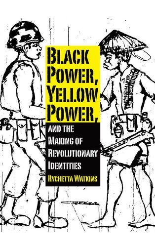 Black Power, Yellow Power, and the Making of Revolutionary Identities