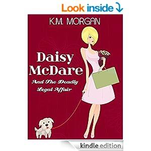 Daisy McDare And The Deadly Legal Affair (Cozy Mystery) (Daisy McDare Cozy Creek Mystery Book 1)