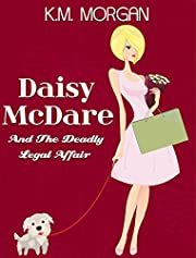 Daisy McDare And The Deadly Legal Affair (Cozy Mystery) (Daisy McDare Cozy Creek Mystery Book 2)