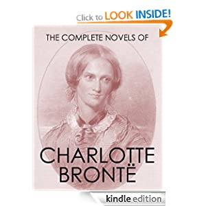 THE COMPLETE NOVELS OF CHARLOTTE BRONTË (illustrated)