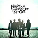Songtexte von KEEP YOUR HANDs OFF MY GIRL - WAIT & SEE