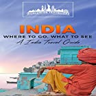 India: Where to Go, What to See: An India Travel Guide, Book 1 Hörbuch von  Worldwide Travellers Gesprochen von: Paul Gewuerz