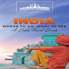 India: Where to Go, What to See: An India Travel Guide, Book 1 | Livre audio Auteur(s) :  Worldwide Travellers Narrateur(s) : Paul Gewuerz