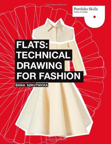 Flats: Technical Drawing for Fashion (Portfolio Skills:...
