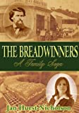 img - for The Breadwinners (A Family Saga of Love, Lust and Betrayal) book / textbook / text book