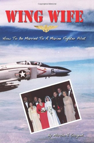 Image of Wing Wife: How To Be Married to a Marine Fighter Pilot