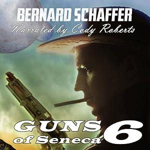 Guns of Seneca 6 Audiobook