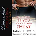 If You Can't Stand the Heat | Taryn Kincaid