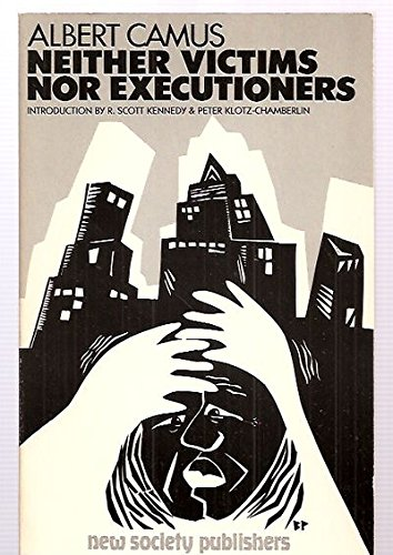 Neither Victims Nor Executioners, Albert Camus