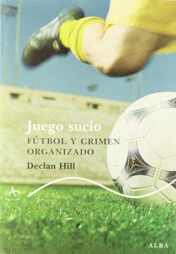 Juego sucio: Fútbol y crimen organizado (Trayectos Lecturas)