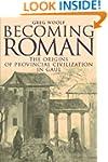 Becoming Roman: The Origins of Provin...