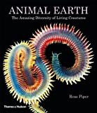 Animal Earth: The Amazing Diversity of Living Forms