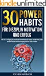 Gewohnheiten: 30 Power-Habits für Dis...