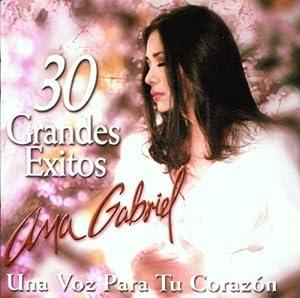 Ana Gabriel - 30 Grandes Exitos by Gabriel, Ana [Music CD] - Amazon