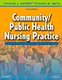 img - for By Frances A. Maurer - Community/Public Health Nursing Practice: Health for Families and Populations, 4e (4th Edition) (9.6.2008) book / textbook / text book
