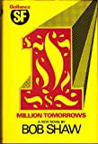 One Million Tomorrows (057500651X) by Shaw, Bob