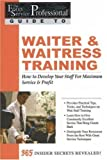 img - for The Food Service Professionals Guide To: Waiter & Waitress Training: How To Develop Your Wait Staff For Maximum Service & Profit book / textbook / text book