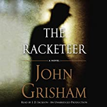 The Racketeer (       UNABRIDGED) by John Grisham Narrated by J.D. Jackson