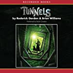 Tunnels (       UNABRIDGED) by Roderick Gordon, Brian Williams Narrated by Stephen Crossley