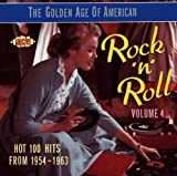 The Golden Age of American Rock 'n' Roll Vol.4: Hot 100 Hits from 1954-1963 Various Artists